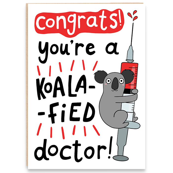 Congratulations card with a drawing of a koala bear and syringe and says congrats you're a koal-fied doctor.