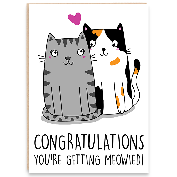 Engagement card with two cats and says congratulations you're getting meowied.