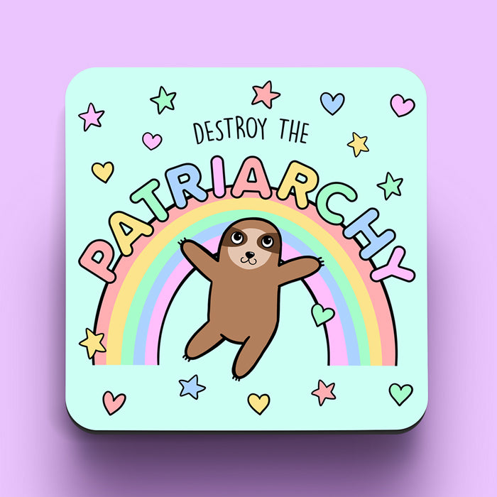 Coaster featuring a sloth against a colourful rainbow and says destroy the patriarchy.