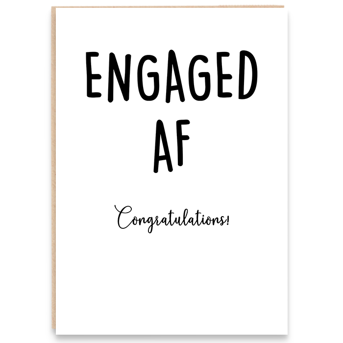 Engagement card that says engaged af, congratulations.