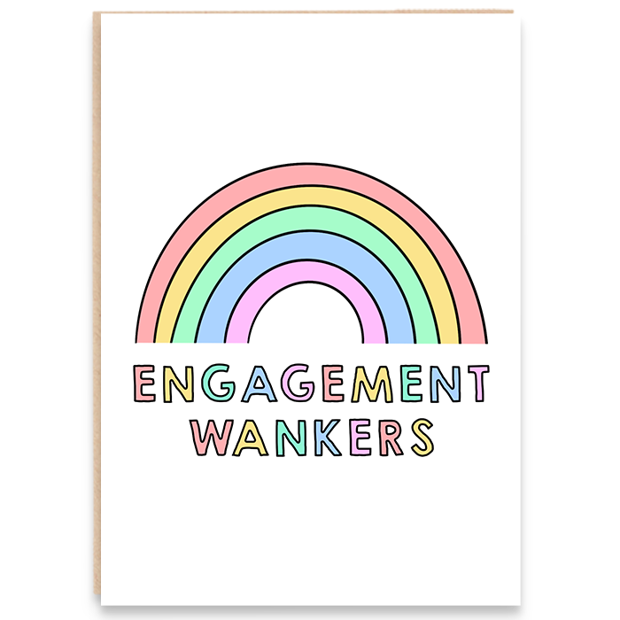 Engagement card with a colourful rainbow and says engagement wankers.