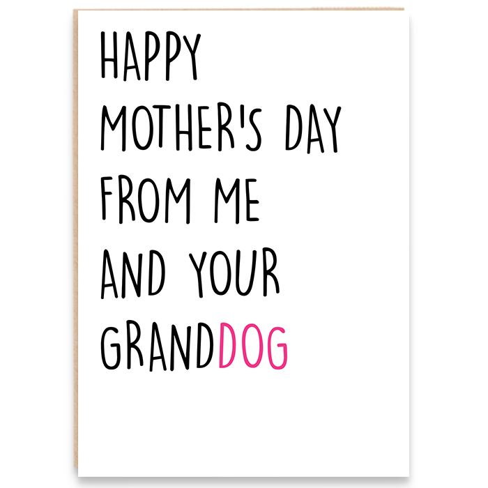 Card that says happy mother's day from me and your granddog.