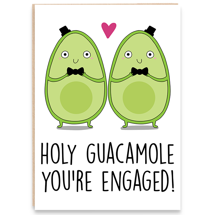 Engagement card with avocado grooms and says holy guacamole you're engaged.