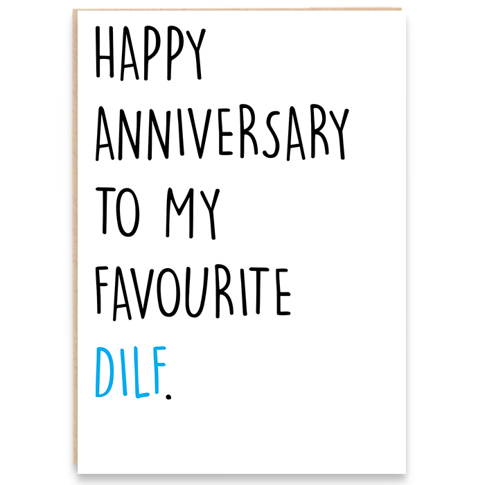 Anniversary card that says happy anniversary to my favourite dilf.