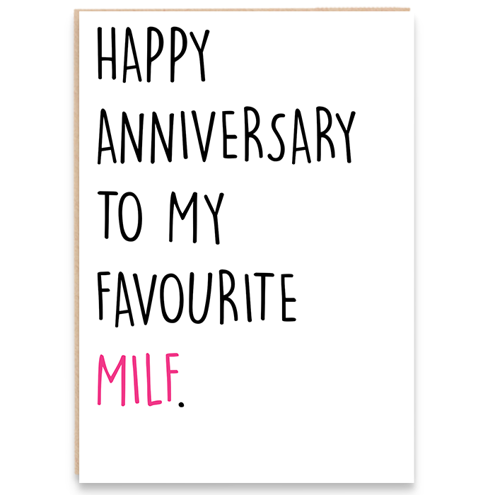 Anniversary card that says happy anniversary to my favourite milf.