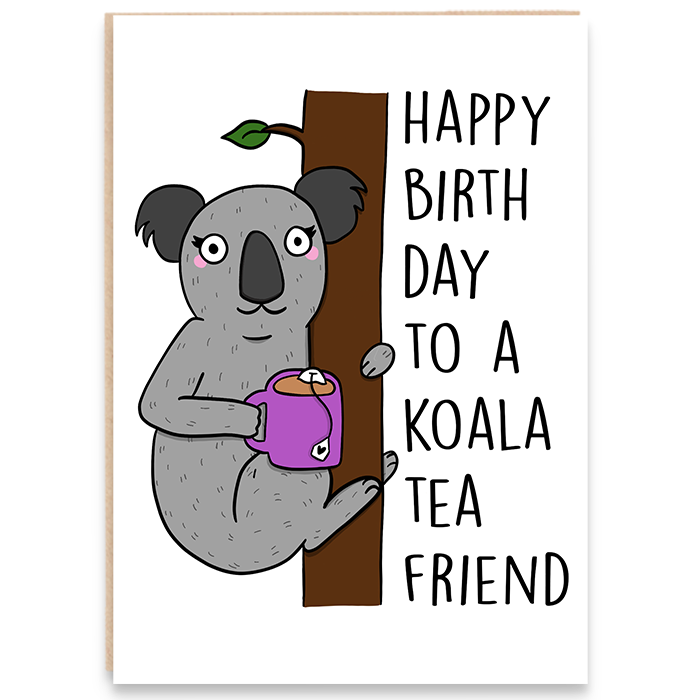 Birthday card with an illustration of a koala bear and says happy birthday to a koala tea friend.