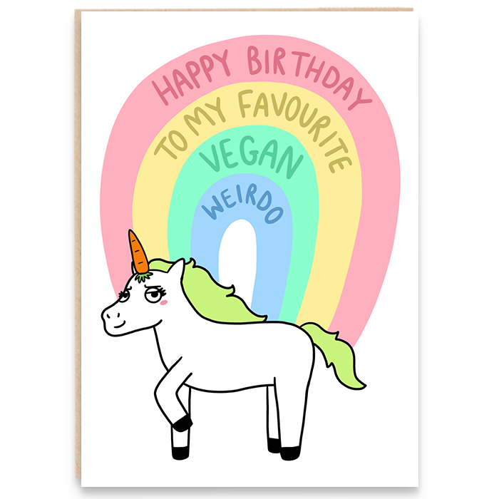 Birthday Card with a unicorn illustration and reads happy birthday to my favourite vegan weirdo.
