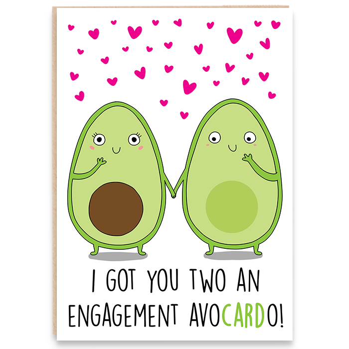 Engagement card with an illustration of two avocados and says I got you two and engagement avocado.