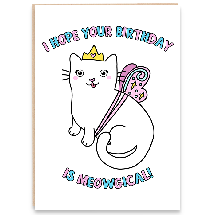 Card with a cat illustration and says i hope your birthday is meowgical.