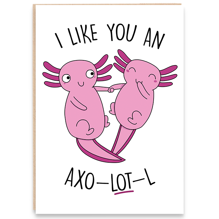 Card with axolotl couple illustration and says i like you an axo-lot-l.