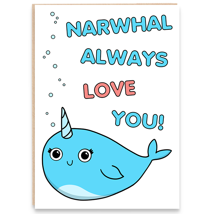 Card with narwhal illustration and says narwhal always love you.