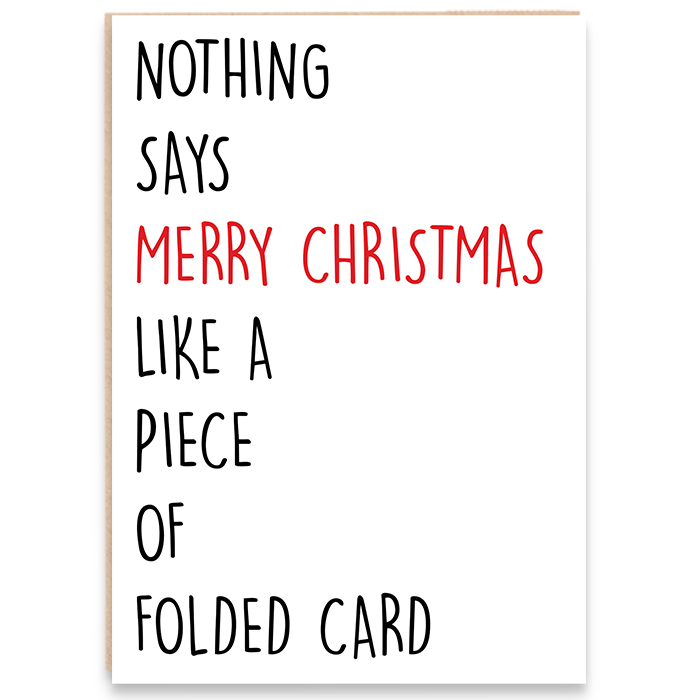 Christmas card that says nothing says merry christmas like a piece of folded card.