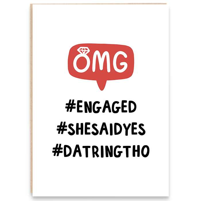 Card that says OMG #Engaged #Shesaidyes #Datringtho.