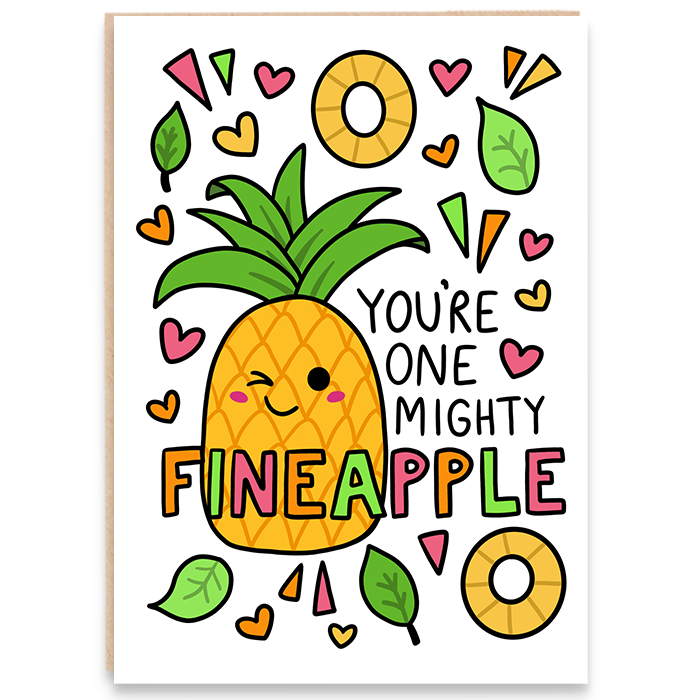 Funny greeting card with pineapple image. You're one mighty fineapple.