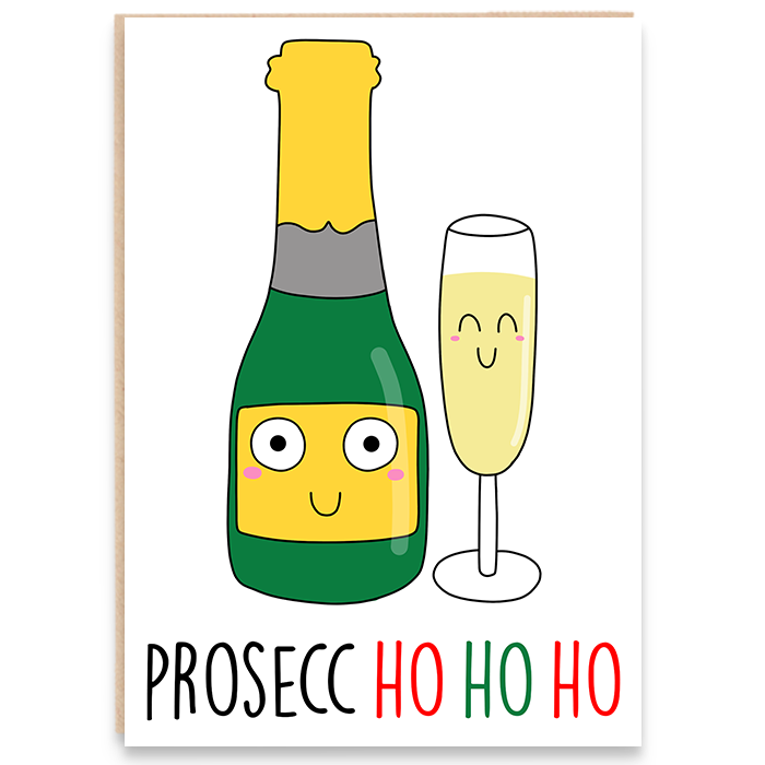Christmas card with champagne illustration and says prosecc ho ho ho.