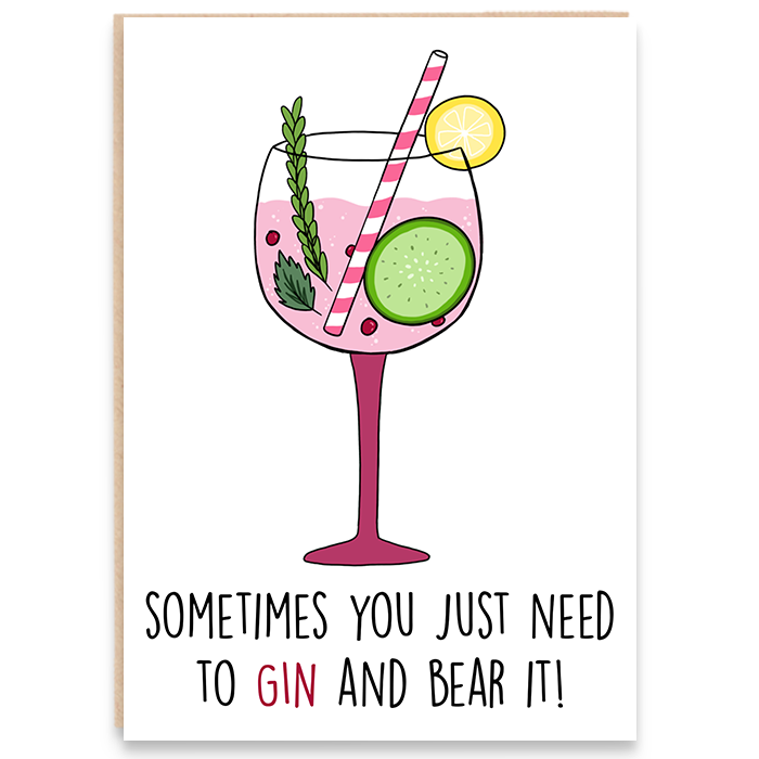 Card with a glass of gin illustration and says sometimes you just need to gin and bear it.