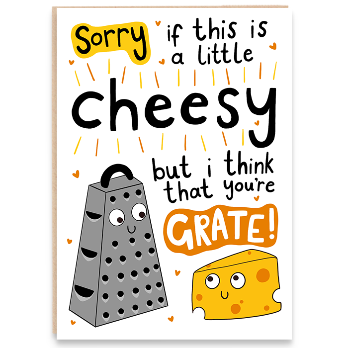 Birthday card with grater and cheese drawing and says sorry if this is a little cheesy but i think that you're grate.