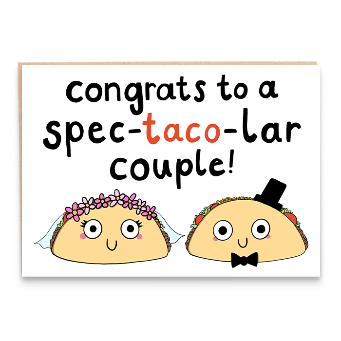 Card with a taco bride and groom illustration and says congrats to a spec-taco-lar couple.