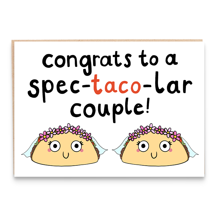 Card with taco brides illustration and says congrats to a spec-taco-lar couple.