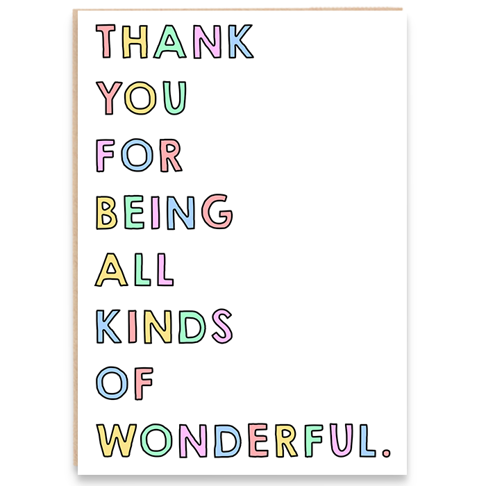 Card that says thank you for being all kinds of wonderful in colourful lettering.