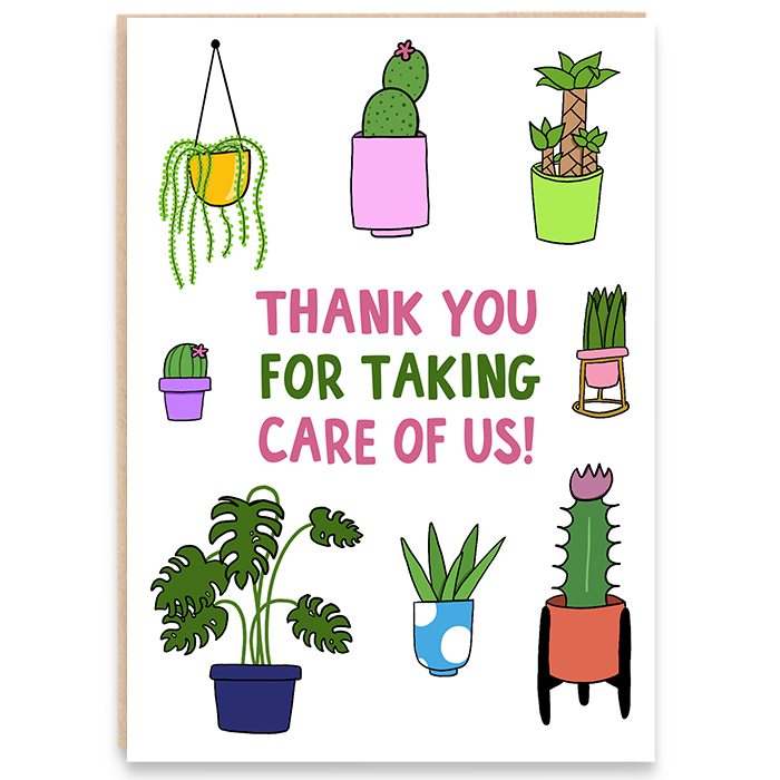 Card with illustrated plants and says THANK YOU FOR TAKING CARE OF US!