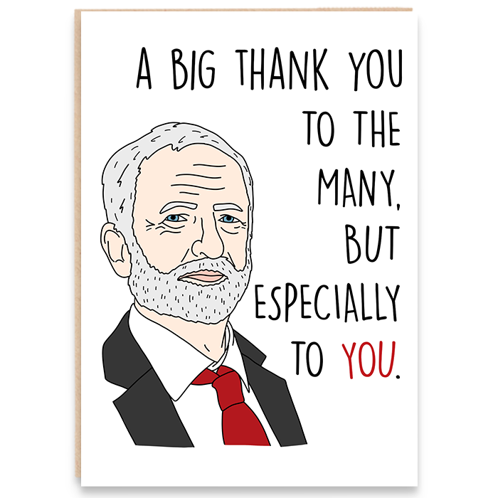 Jeremy Corbyn illustrated card. A big thank you to the many, but especially to you.