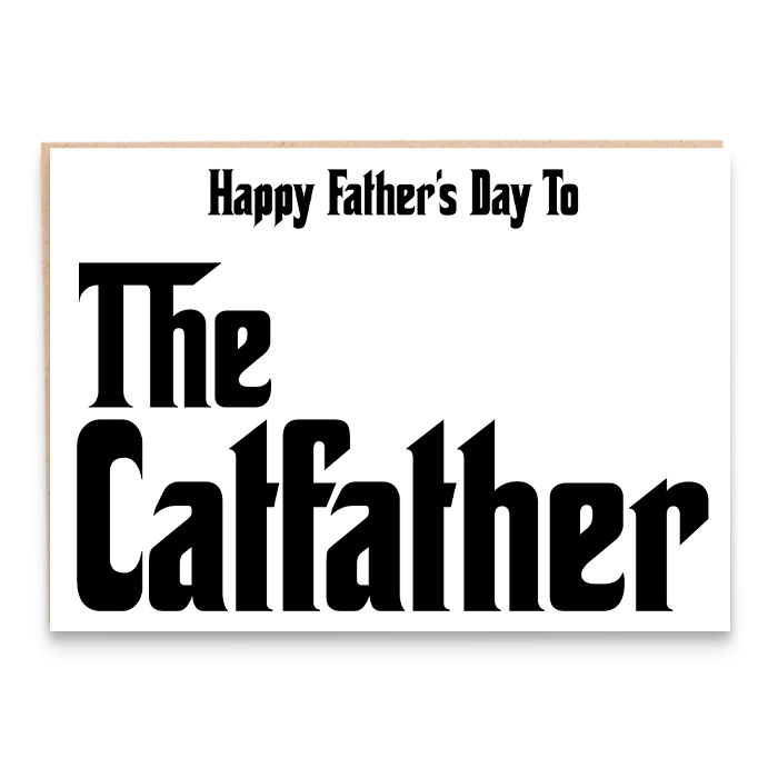 Funny Father's Day card. Happy Father's day to The Catfather.