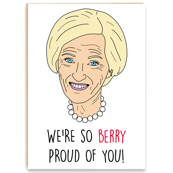 Congratulations card with Mary Berry illustration and says we're so berry proud of you.