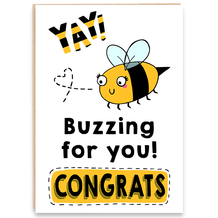 Congratulations card with a bee and says yay buzzing for you, congrats.