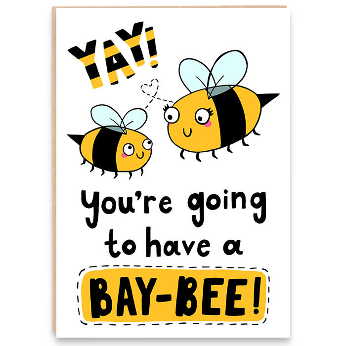 Pregnancy card with bumble bees illustration and says yay you're going to have a bay-bee.