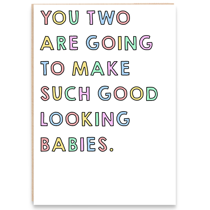 Card with colourful wording that says you two are going to make such good looking babies.
