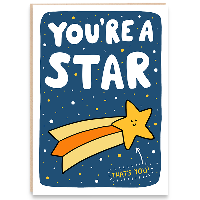 Greeting card. Outer space illustration with a shooting star. You're a star.