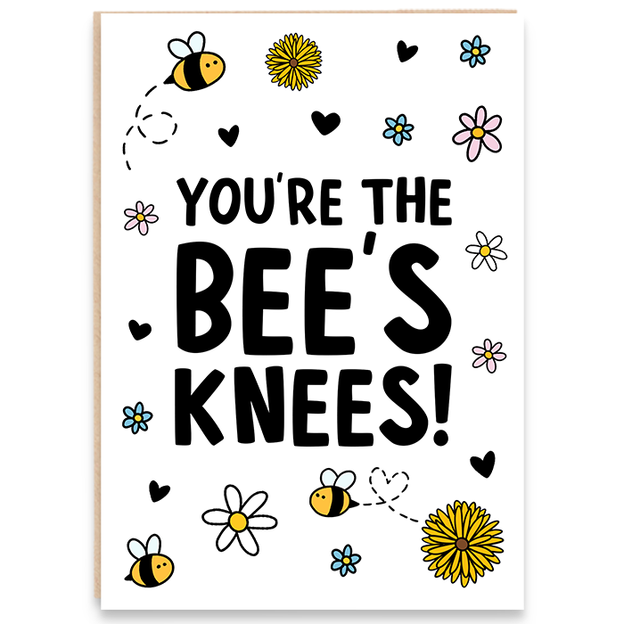 Bumble Bee design card. You're the bee's knees!