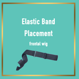 Elastic Band Placement- FRONTAL WIG