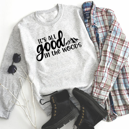It's All Good In The Woods Crewneck Sweatshirt