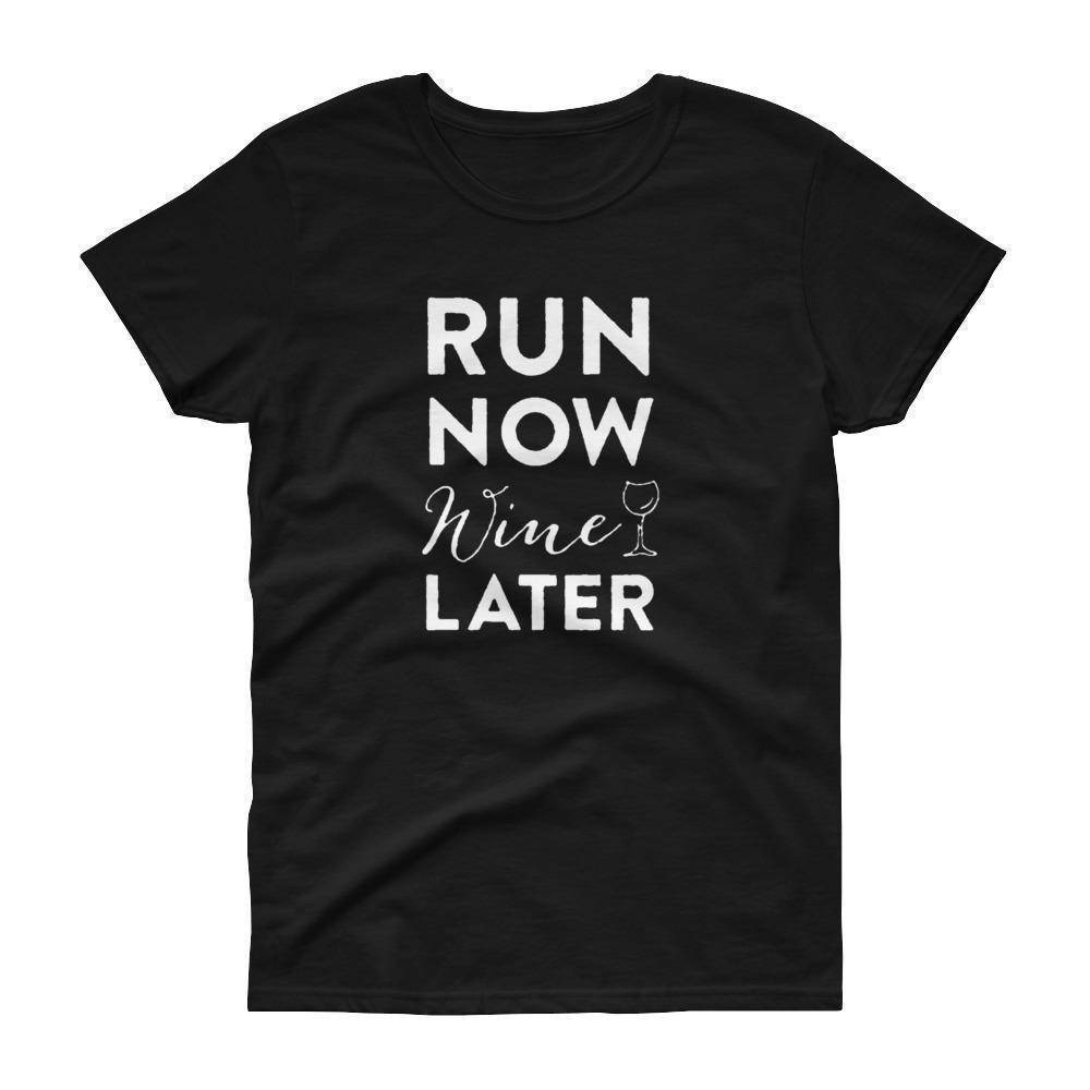 Run Now Wine Later Women's T-Shirt  -  Black / S  -  T-shirt  - SNS Outlet
