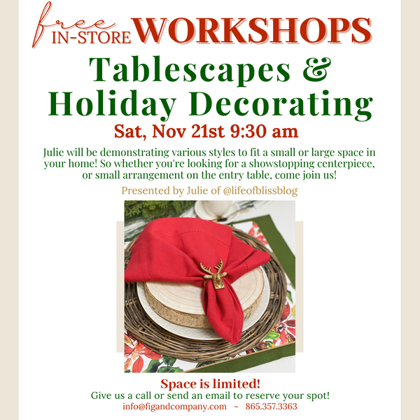 FREE In-Store Workshop: Tablescapes & Holiday Decor (Sat, 11/21/2020 @ 9:30 am)