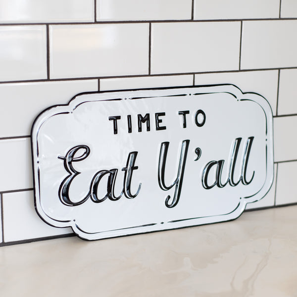 """Time To Eat Y'all"" enamel sign"