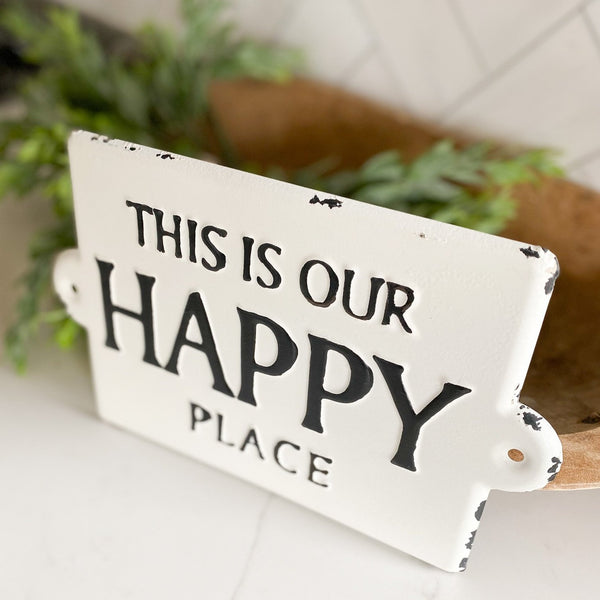 """This is our happy place"" metal sign"