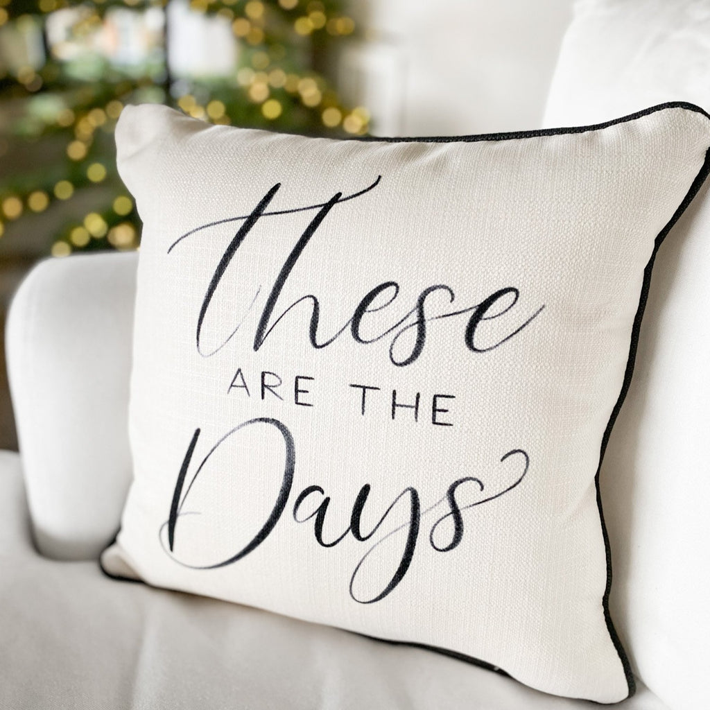 """These are the Days"" Pillow"