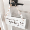 'Always kiss me goodnight' tin sign