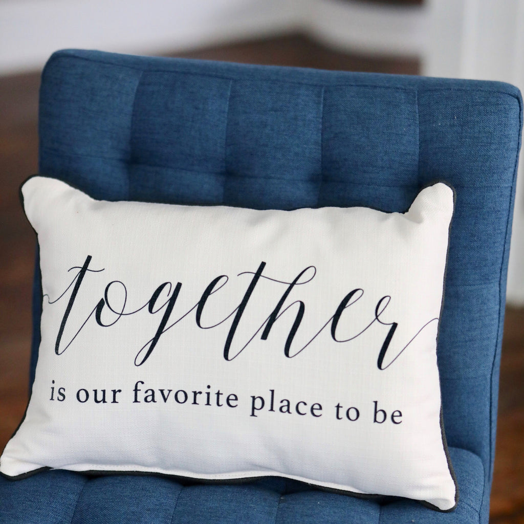 """Together is our favorite place to be"" Pillow"