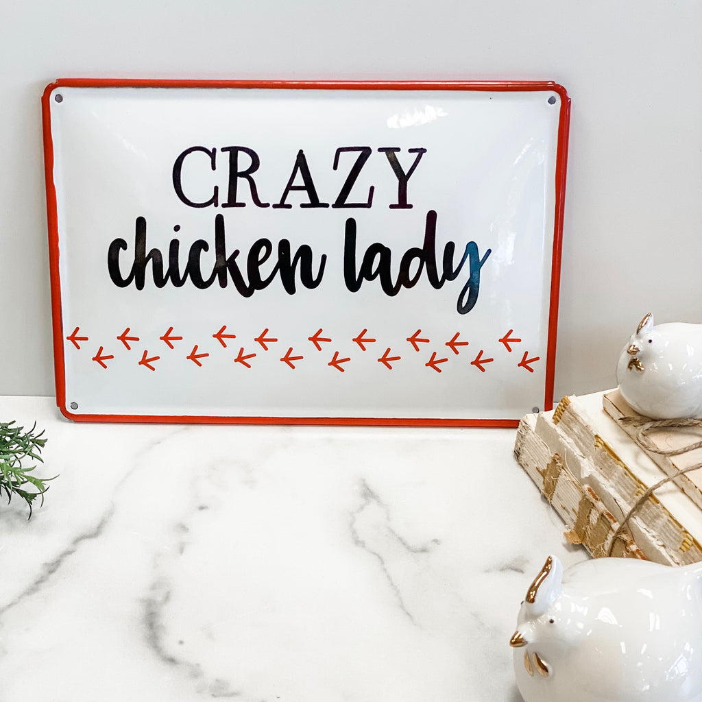 """Crazy chicken lady"" metal sign"