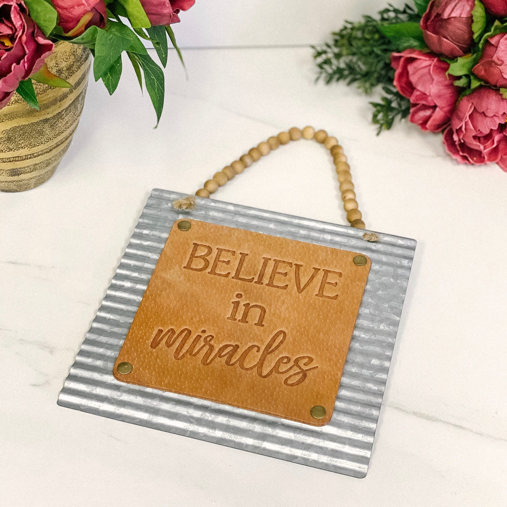 """Believe in Miracles"" Sign"