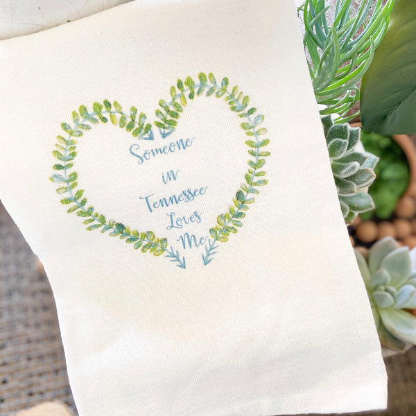 "Tea Towel ""Someone in TN Loves Me"""