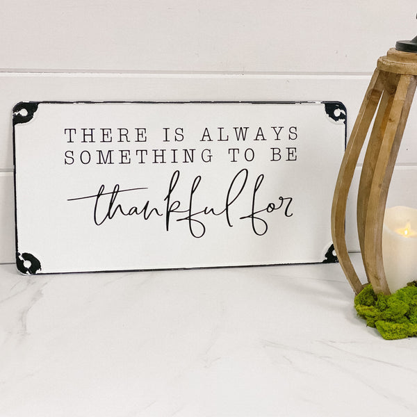 """Always Thankful"" sign"
