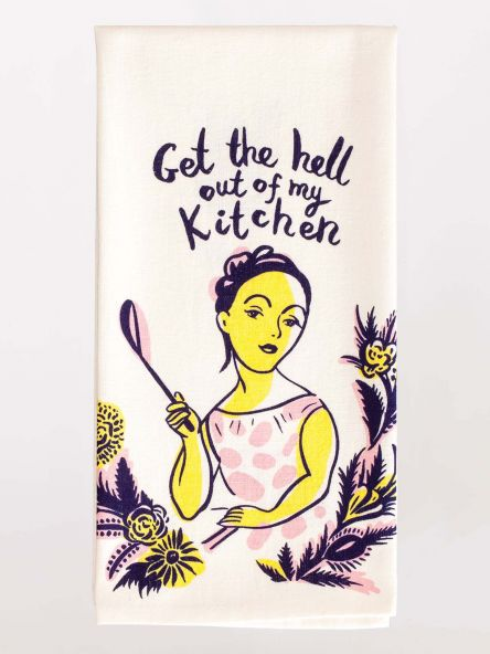 Get The Hell Out Dish Towel-Tea Towels, Dish Cloths, Kitchen Linens-Ella's Keeping Company-Ella's Keeping Company