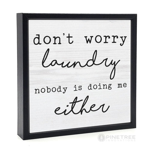 Dont Worry Laundry Sign