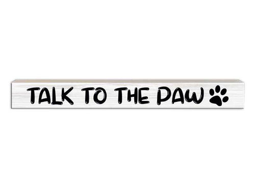 Talk To The Paw Sign