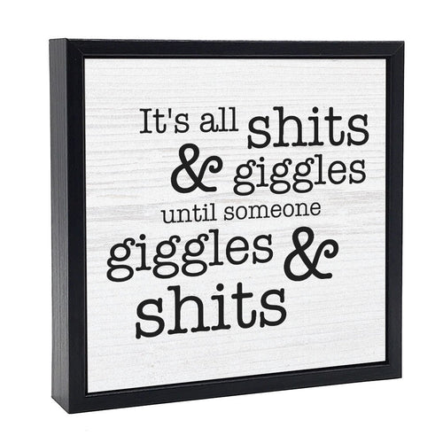 Its All Shits And Giggles Wall Decor